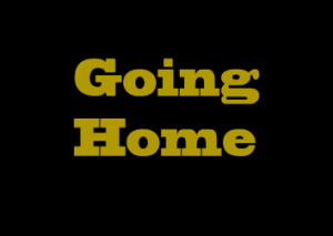 "Yellow text ""Going Home"""